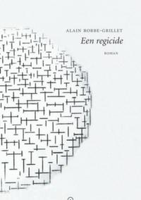 Een regicide – Alain Robbe-Grillet