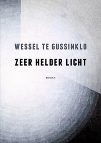 Zeer helder licht – Wessel te Gussinklo