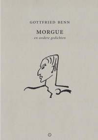Morgue – Gottfried Benn