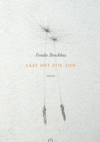Laat het stil zijn – Femke Brockhus