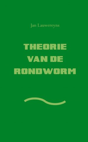Theorie van de rondworm - Jan Lauwereyns - Koppernik