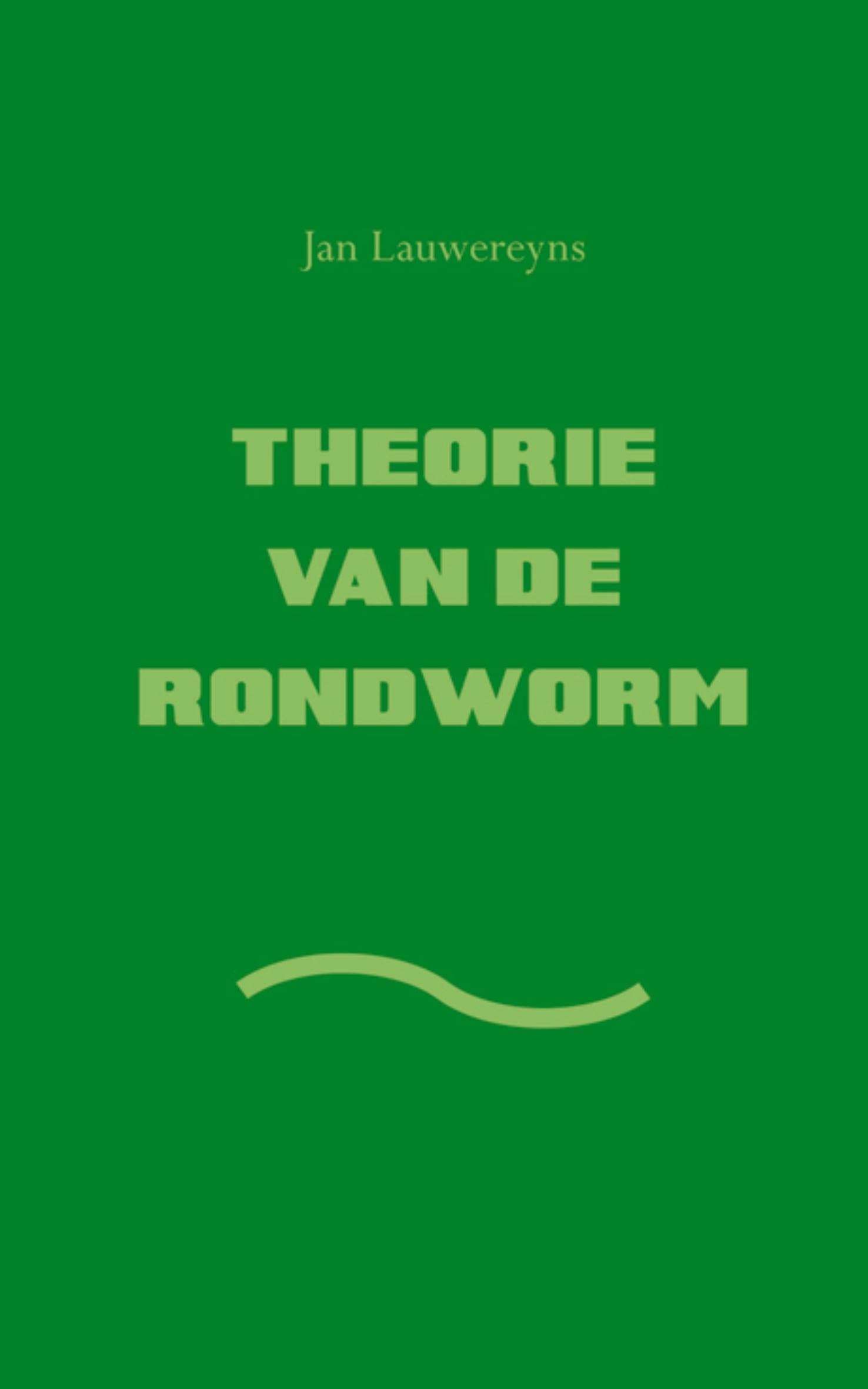 Theorie van de rondworm – Jan Lauwereyns