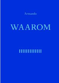 Waarom – Armando