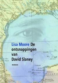 De ontsnappingen van David Slaney – Lisa Moore