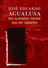 Een algemene theorie van het vergeten – José Eduardo Agualusa