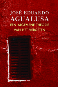 Een algemene theorie van het vergeten - Jose Eduardo Agualusa