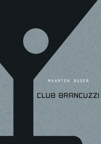 Club Brancuzzi – Maarten Buser
