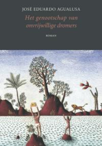 Het genootschap van onvrijwillige dromers – José Eduardo Agualusa