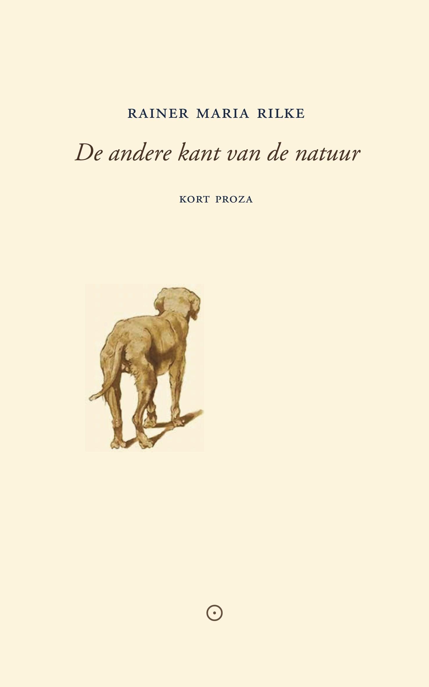 De andere kant van de natuur – Rainer Maria Rilke