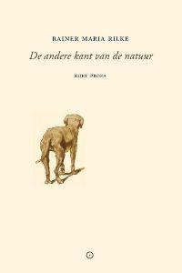 De andere kant van de natuur - Rainier Maria Rilke