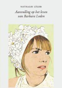 Aanvulling op het leven van Barbara Loden – Nathalie Léger