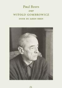Gombrowicz door de jaren heen – Paul Beers