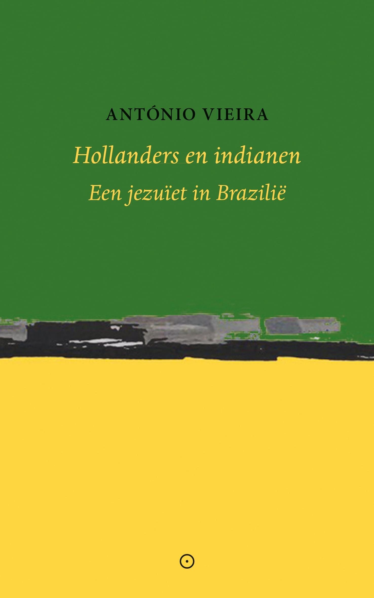 Hollanders en indianen - Antonio Vieira - Koppernik