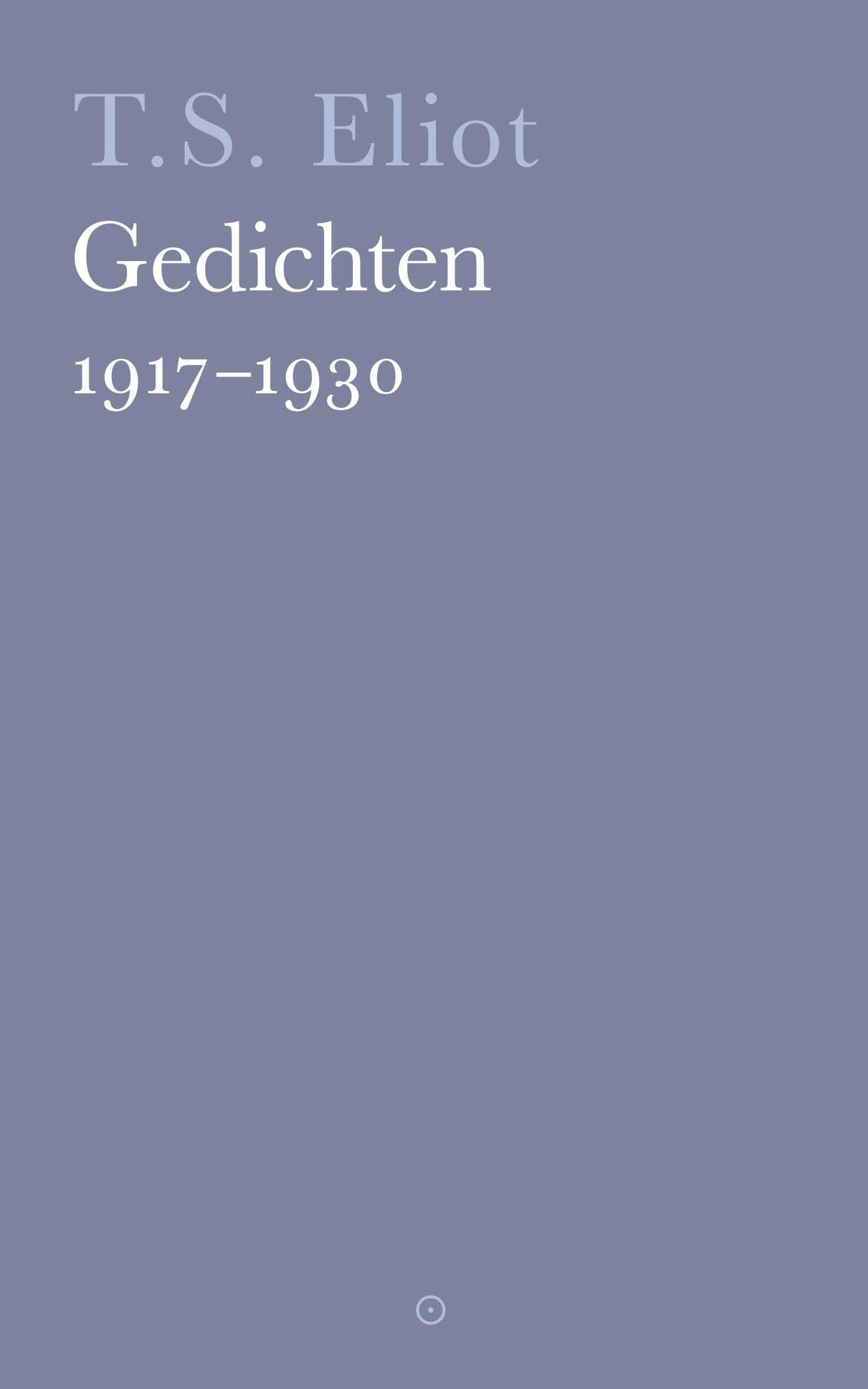 Gedichten 1917 – 1930 – T.S. Eliot